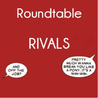 roundtable rivals