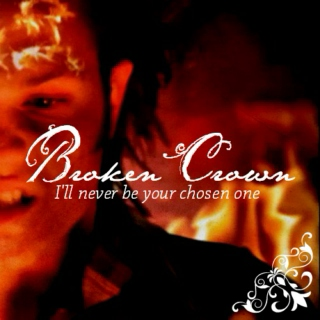 I'll never be your chosen one.