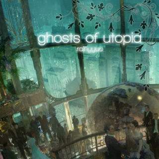 ghosts of utopia