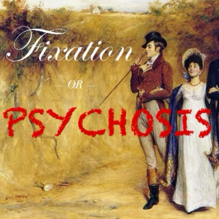 Fixation or Psychosis