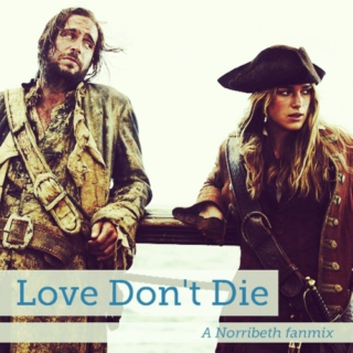 Love Don't Die: A Norribeth Fanmix