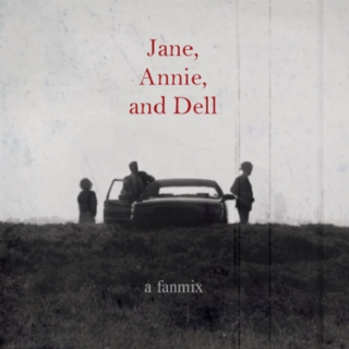 Jane, Annie, and Dell