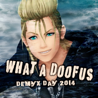 What a Doofus - Demyx Day 2014
