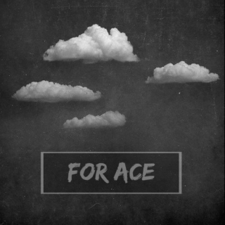 'for Ace'