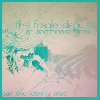 This Fragile Disguise - Part One: Identity Crisis