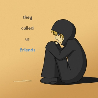 they called us friends