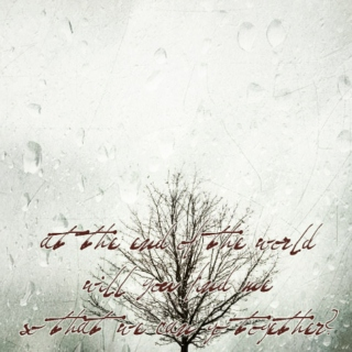 At The End Of The World Will You Find Me So That We Can Go Together? [a Pear Tree fanmix]