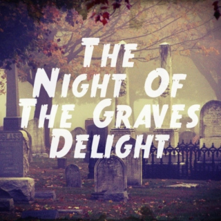 The Night of the Grave's Delight
