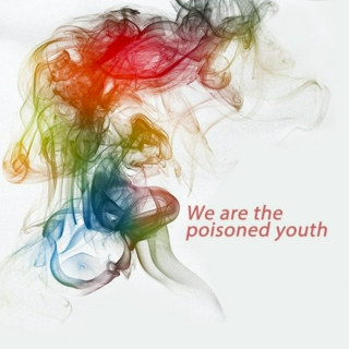 We are the poisoned youth