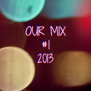 Our Mix #1 (2013)
