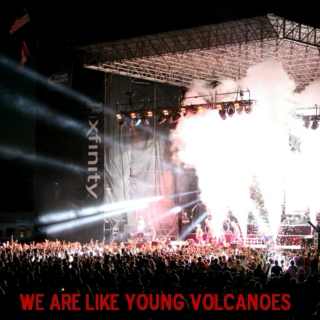 We Are Like Young Volcanoes