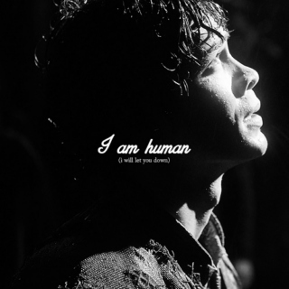 i am human (i will let you down)