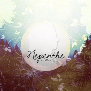 nepenthe: a mix