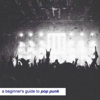 a beginner's guide to pop punk