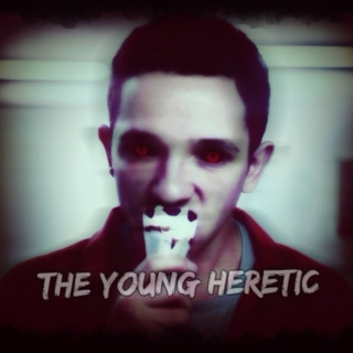 The Young Heretic.