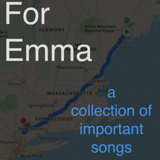 For Emma; a collection of important songs