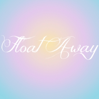 Float Away
