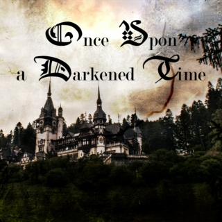 Once Upon a Darkened Time
