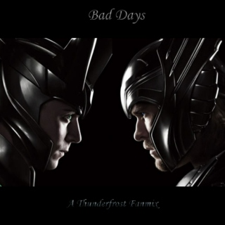 Bad Days - A Thunderfrost Fanmix