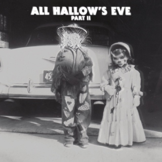 ALL HALLOW'S EVE: PART II