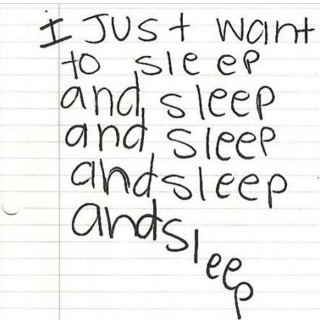 I just want to sleep..