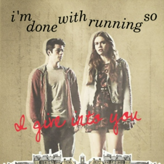 ~i'm done with running so I give in to you
