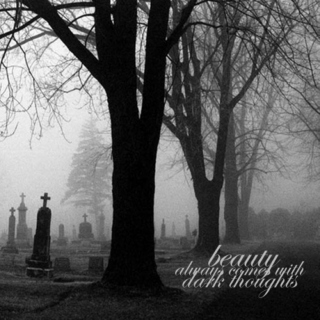 beauty comes with dark thoughts
