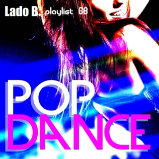 Lado B. Playlist 68 - POP DANCE