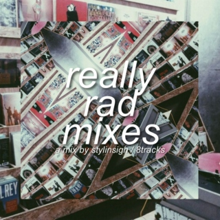 really rad mixes