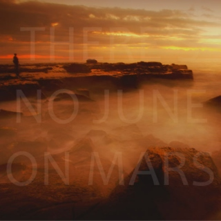 There's no June on Mars