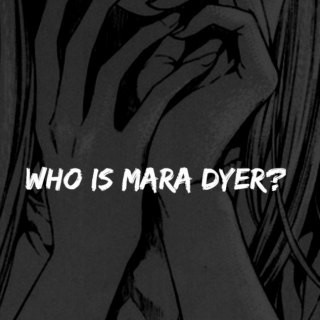 WHO IS MARA DYER?