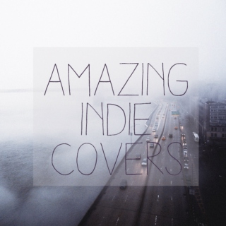 amazing indie covers