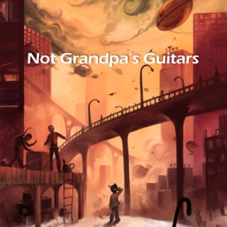 Not Grandpa's Guitars