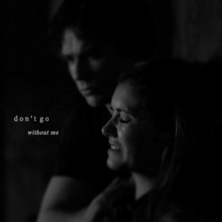 don't go without me [damon/elena]