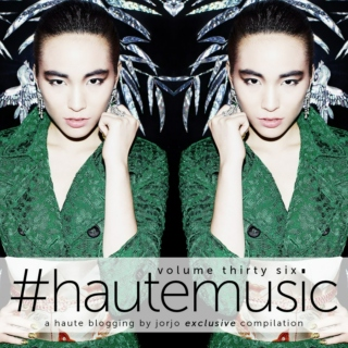 #hautemusic volume thirty six
