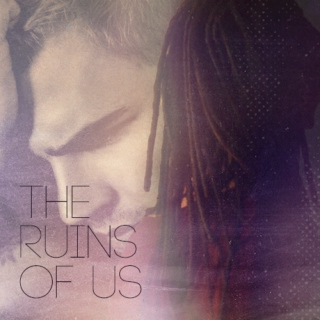the ruins of us.