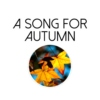 A Song For Autumn