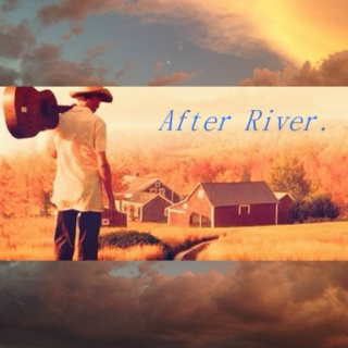 After River.