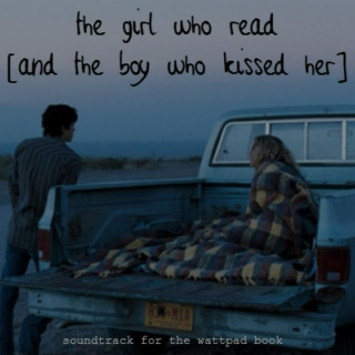 The Girl Who Read [And The Boy Who Kissed Her]