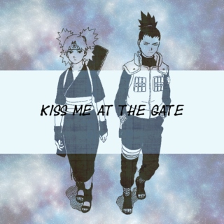 Kiss Me at the Gate