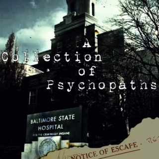 A Colletion of Psychopaths