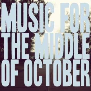 Music for the Middle of October