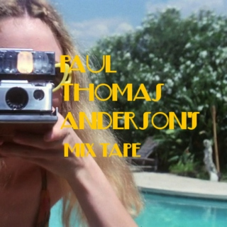 Paul Thomas Anderson's Mix Tape
