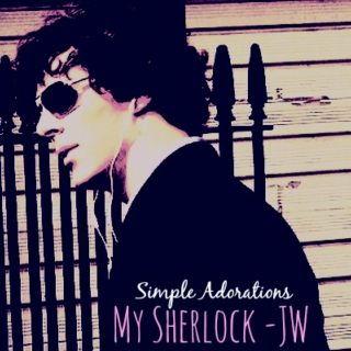 Simple Adorations: My Sherlock -JW