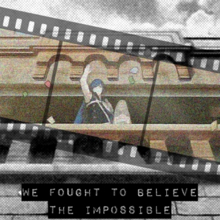 we fought to believe the impossible
