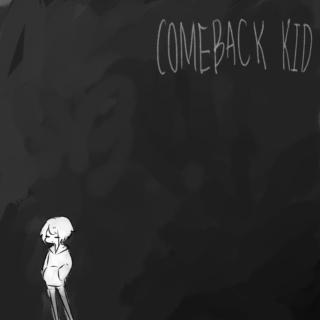 you're the comeback kid