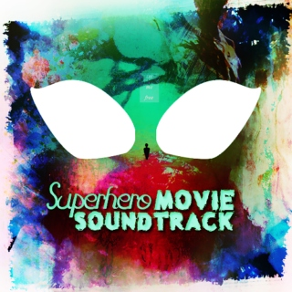 Superhero Movie Soundtrack