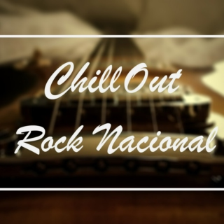 "Chill Out ""Rock Nacional"""
