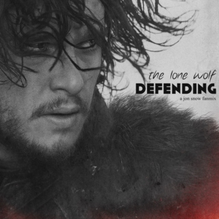 the lone wolf defending; a jon snow fanmix