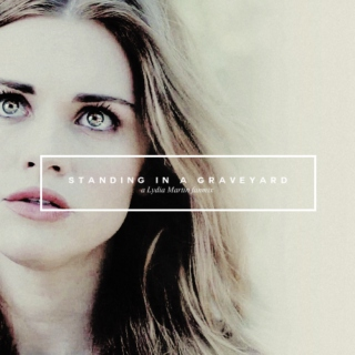 standing in a graveyard | a Lydia Martin fanmix